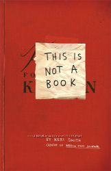 Интерактивная книга. This Is Not A Book by Keri Smith. Оригинал